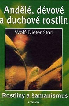 Wolf Dieter Storl: Andělé, dévové a duchové rostlin
